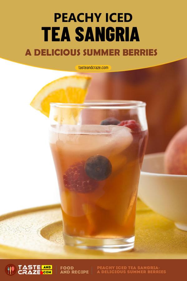 Peachy Iced Tea Sangria- A delicious summer berries #IcedTea #Sangria #TeaSangria #Tea #IcedSangria #PeachyTea #PeachySangria #orangejuice #raspberries #blueberries #TeaMix