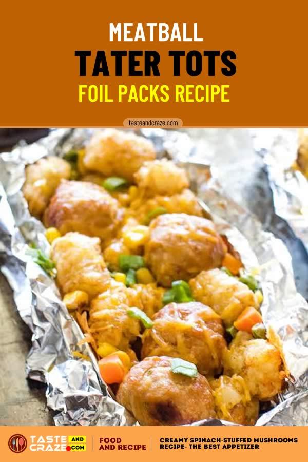 Meatball Tater Tots Foil Packs Recipe #OreIda #TaterTots #Meatball #Meatballs #FoilPacksRecipe #FoilPackRecipe #FoilPacks #FoilPack #MeatballsRecipe #MeatballRecipe #TaterTotsRecipe #MeatballTaterTots