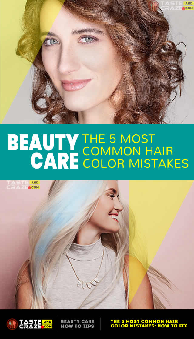 tasteandcraze.com-The 5 most common hair color mistakes- how to fix