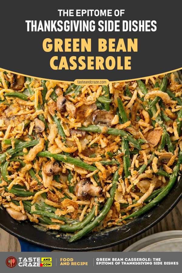 Green Bean Casserole- The epitome of Thanksgiving Side Dishes #GreenBeanCasserole #GreenBean #Casserole #BeanCasserole #Thanksgiving #SideDishes #ThanksgivingSideDishes #ThanksgivingDishes #ThanksgivingSideDish