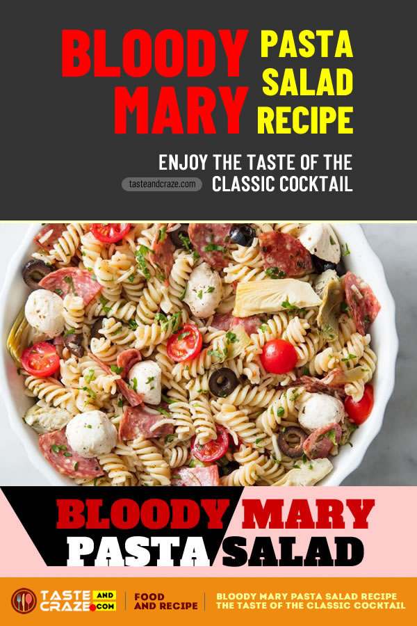 Bloody Mary Pasta Salad Recipe - Enjoy the Taste Of The Classic Cocktail #BloodyMary #PastaSaladRecipe #PastaSalad #PastaRecipe #SaladRecipe #Cocktail #CocktailRecipe