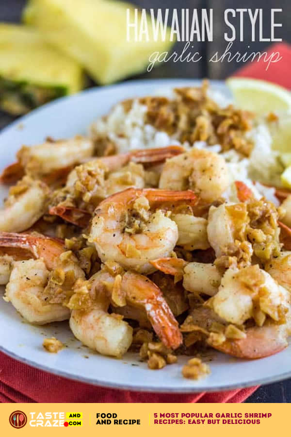 Hawaiian Style Garlic Shrimp Recipe. 3 Most popular garlic shrimp recipes- quick, easy but delicious.