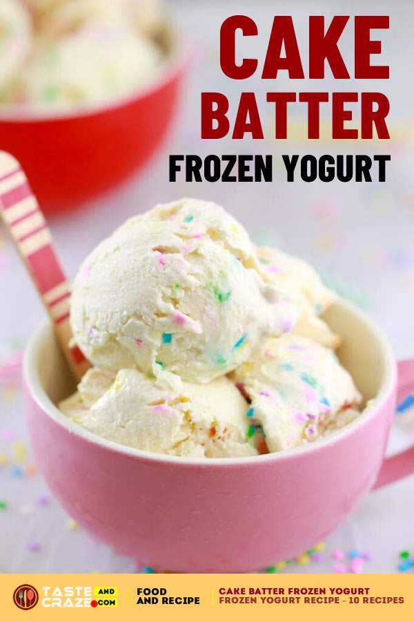 Cake Batter Frozen Yogurt. Frozen Yogurt Recipe - Most popular 5 Recipes. #FrozenYogurtRecipe #FrozenYogurt #Yogurt
