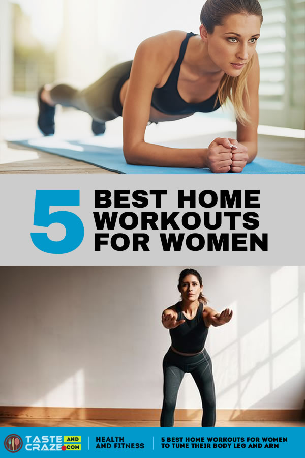 5 best home workouts for women to tune their body leg and arm