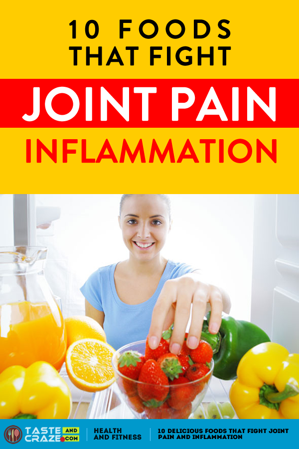 10 Delicious foods that fight joint pain and inflammation. #DeliciousFoods #JointPain #inflammation