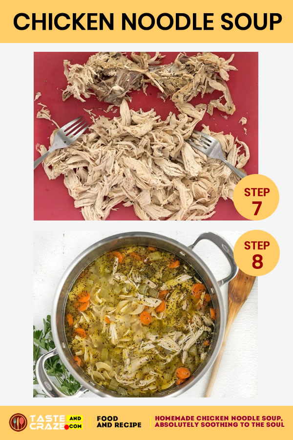 Step by step instructions for Homemade Chicken Noodle Soup. Step 7-8 #ChickenSoup #NoodleSoup #HomemadeSoup #HomemadeChickenSoup #ChickenNoodleSoup