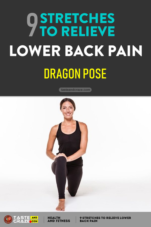 #DragonPose #LowerBackPain #BackPain #LowerPain #PainRelieve #Yoga #StretchestoRelievePain #RelievePain 9 Stretches to Relieve Lower Back Pain- Dragon Pose