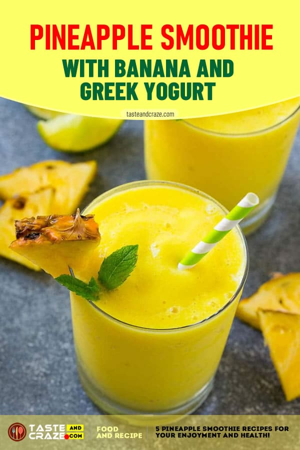 Pineapple Smoothie with Banana and Greek yogurt -5 Pineapple Smoothie Recipes for Your Enjoyment and Health! #PineappleSmoothie #Pineapple #Smoothie #Greekyogurt #yogurt #Banana #SmoothieRecipe