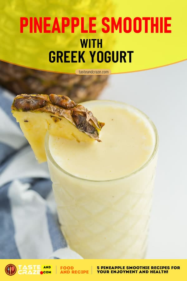 Pineapple Smoothie with Greek Yogurt- 5 Pineapple Smoothie Recipes for Your Enjoyment and Health! #Pineapple #Smoothie #GreekYogurt #SmoothieRecipe #PineappleSmoothie #SmoothieRecipes #YogurtRecipe